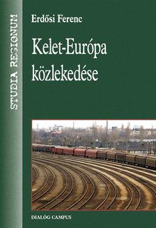 Erdősi Ferenc - Kelet-Európa közlekedése [antikvár]