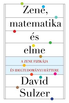 David Sulzer - Zene, matematika és elme