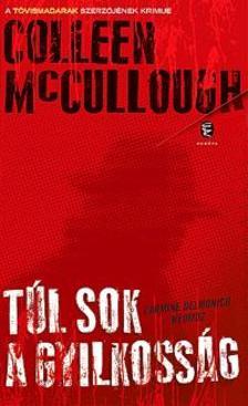 Colleen McCULLOUGH - Túl sok a gyilkosság