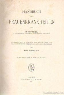 Hofmeier, M. - Handbuch der Frauenkrankheiten [antikvár]