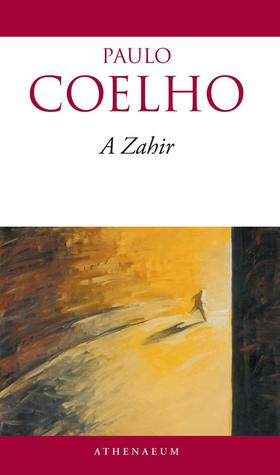 Paulo Coelho - A ZAHIR  (ÚJ BORÍTÓVAL)