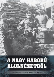 A Nagy Háború alulnézetből