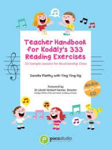 PLATTHY / YING NG - TEACHER HANDBOOK FOR KODÁLY'S 333 READING EXERCISES. 33 SAMPLE LESSONS FOR MUSICIANSHIP CLASS + CD