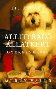 Valér Mérey - Alliteráló Állatkert - Gyerekversek - II. kötet [eKönyv: epub, mobi]
