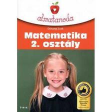 Diószegi Zsolt - Almatanoda.Matematika 2. osztályosoknak