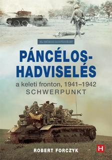 Robert A. Forczyk - Páncélos-hadviselés a keleti fronton, 1941-42