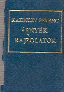 Kazinczy Ferenc - Árnyékrajzolatok (mini) [antikvár]