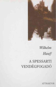 Wilhelm Hauff - A spessarti vendégfogadó [antikvár]