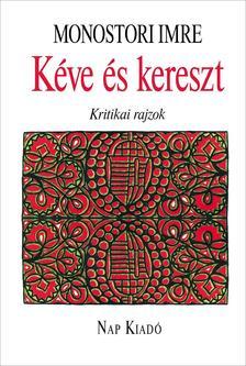Monostori Imre - Kéve és kereszt