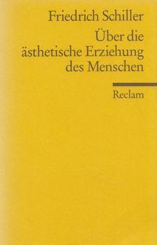Friedrich Schiller - Über die ästhetische Erziehung des Menschen [antikvár]
