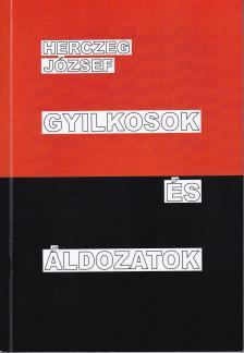 Herczeg József - Gyilkosok és áldozatok