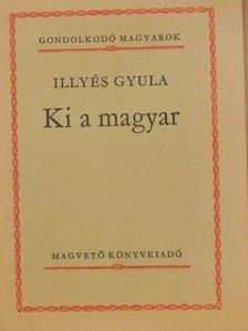 Illyés Gyula - Ki a magyar [antikvár]