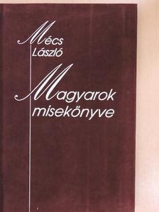 Mécs László - Magyarok misekönyve [antikvár]