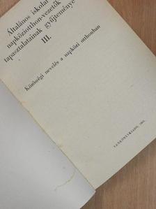 Abrudbányai János - Általános iskolai napköziotthon-vezetők tapasztalatainak gyűjteménye III. [antikvár]