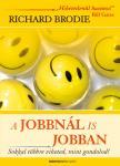 Richard Brodie - A JOBBNÁL IS JOBBAN