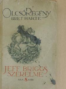 Bret Harte - Jeff Briggs szerelme [antikvár]