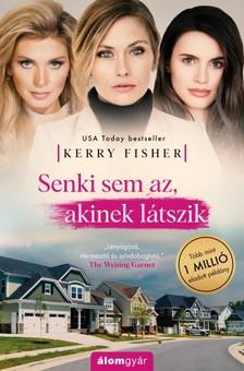 Kerry Fisher - Senki sem az, akinek látszik [eKönyv: epub, mobi]