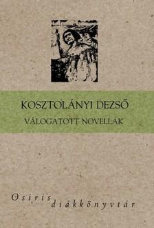 KOSZTOLÁNYI DEZSŐ - Válogatott novellák [eKönyv: epub, mobi]