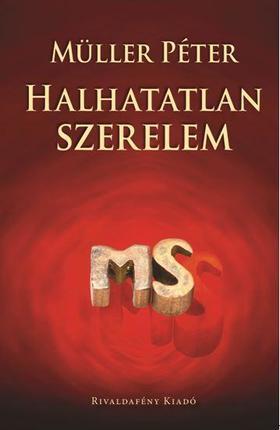 Müller Péter - HALHATATLAN SZERELEM