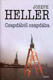 Joseph Heller - CSAPDÁBÓL CSAPDÁBA