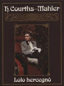 H.Courths-Mahler - Lolo hercegnő - Boldogságom [antikvár]