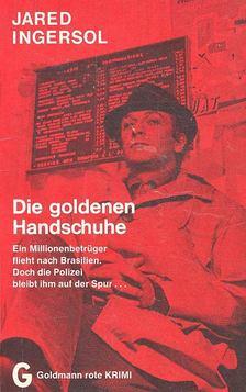 INGERSOL, JARED - Die goldenen Handschuhe [antikvár]