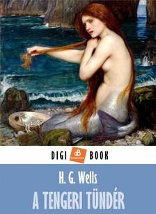 H. G. Wells - A tengeri tündér [eKönyv: epub, mobi]