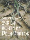Kovács Sándor - Sur la route de Bela Bartok [antikvár]
