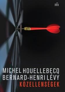 Bernard-Henri Lévy Michel Houellebecq, - Közellenségek [eKönyv: epub, mobi]