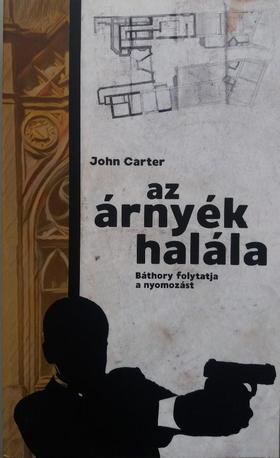 John Carter - Az árnyék halála - Báthory folytatja a nyomozást