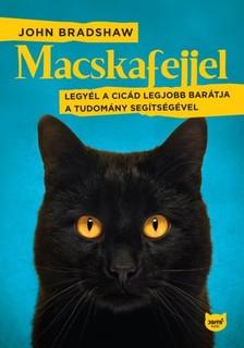 John Bradshaw - Macskafejjel - Legyél a cicád legjobb barátja a tudomány segítségével [eKönyv: epub, mobi]