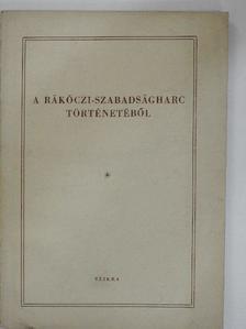 Borus József - A Rákóczi-szabadságharc történetéből [antikvár]