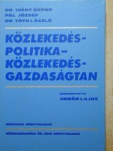 Dr. Ivány Árpád - Közlekedéspolitika - közlekedésgazdaságtan [antikvár]
