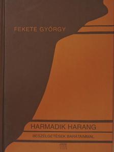 Fekete György - Harmadik harang [antikvár]
