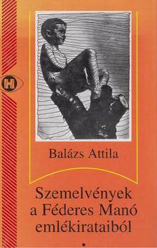 Balázs Attila - Szemelvények a Féderes Manó emlékirataiból [antikvár]