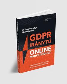 Dr. Teker Orsolya és Lévai Richárd - GDPR Iránytű Online Marketinghez