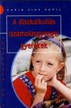 KRÜLL,K. - A diszkalkuliás számolásgyenge gyerekek