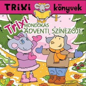 Trixi mondókás adventi színezője - Trixi könyvek