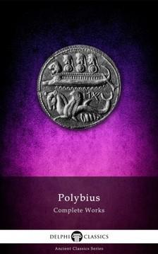 Polybius - Delphi Complete Works of Polybius (Illustrated) [eKönyv: epub, mobi]