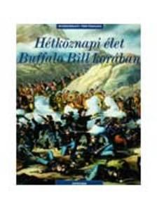 Philippe Jacquin - Hétköznapi élet Buffalo Bill korában - Mindennapi történelem