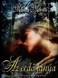 Melissa Moretti - Az erdő lánya [eKönyv: epub, mobi]