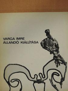 Varga Imre - Varga Imre állandó kiállítása [antikvár]
