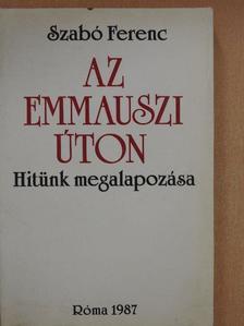 Szabó Ferenc - Az emmauszi úton [antikvár]
