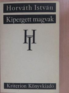 Horváth István - Kipergett magvak [antikvár]