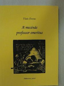 Vitéz Ferenc - A mecénás professor emeritus [antikvár]