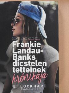 E. Lockhart - Frankie Landau-Banks dicstelen tetteinek krónikája [antikvár]
