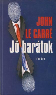 JOHN LE CARRÉ - Jó barátok [antikvár]