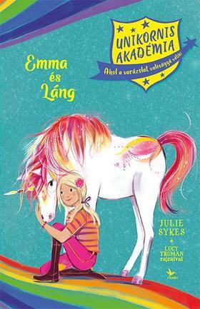 Sykes, Julie; Truman, Lucy - Unikornis Akadémia: Emma és Láng