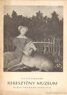 CZOBOR ÁGNES - Az Eszergomi Keresztény Múzeum [antikvár]