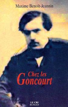 BENOIT-JEANNIN, MAXIME - Chez les Goncourt [antikvár]